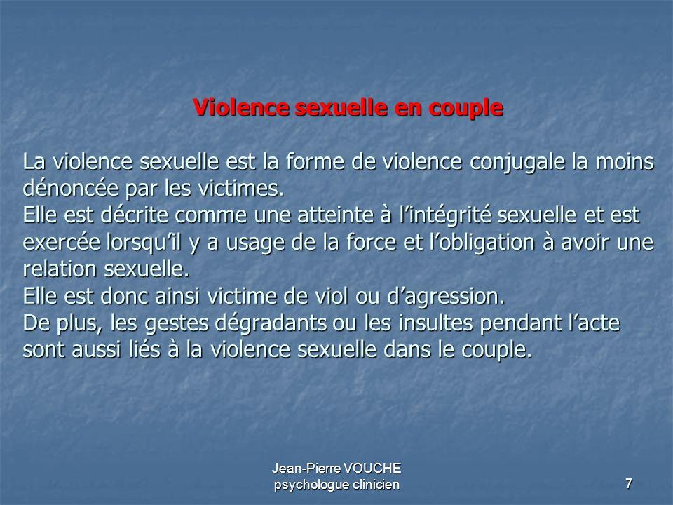 7 Violence sexuelle en couple La violence sexuelle est la forme de violence conjugale la moins dénoncée par les victimes. Elle est décrite comme une a
