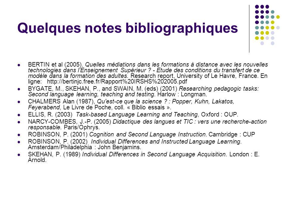 Quelques notes bibliographiques BERTIN et al (2005). Quelles médiations dans les formations à distance avec les nouvelles technologies dans lEnseignem