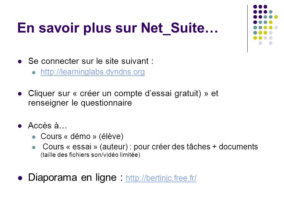 En savoir plus sur Net_Suite… Se connecter sur le site suivant : http://learninglabs.dyndns.org Cliquer sur « créer un compte dessai gratuit) » et ren