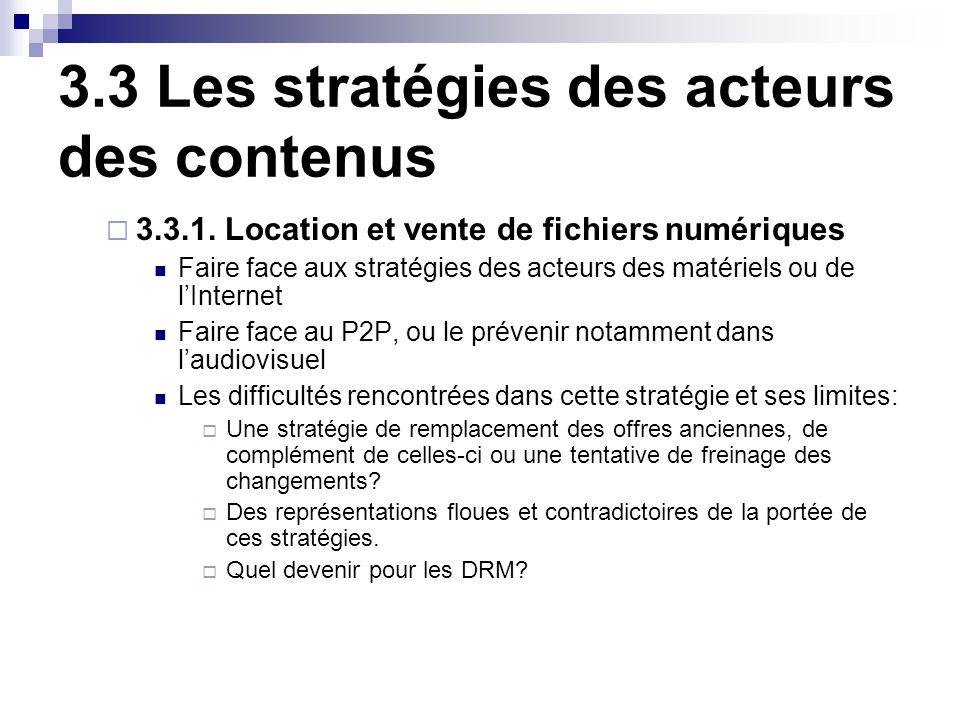 3.3 Les stratégies des acteurs des contenus 3.3.1.