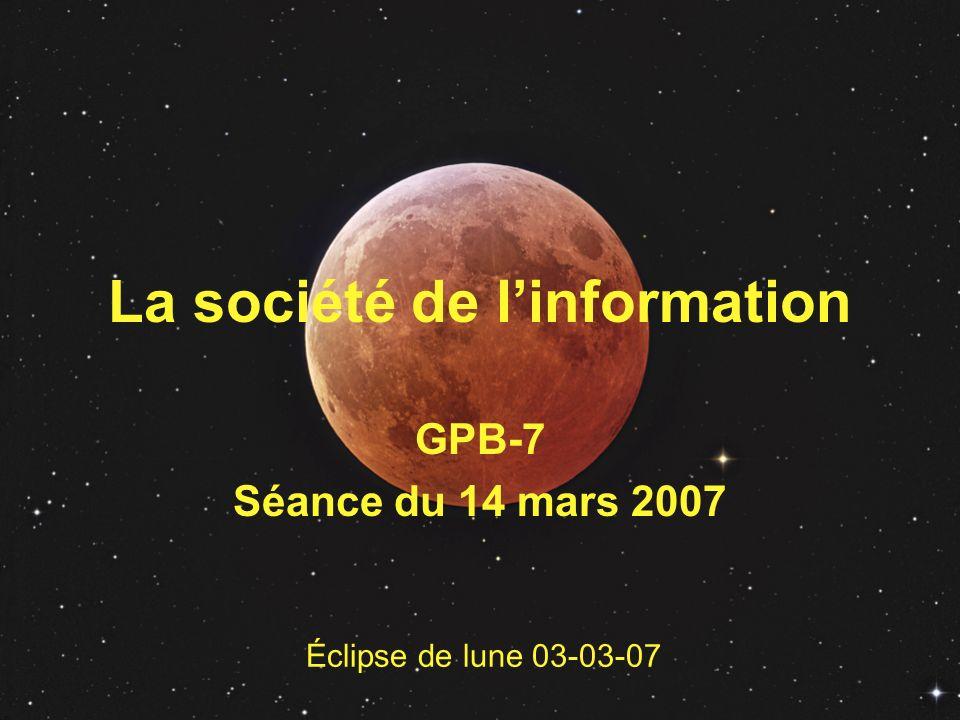 La société de linformation GPB-7 Séance du 14 mars 2007 Éclipse de lune 03-03-07