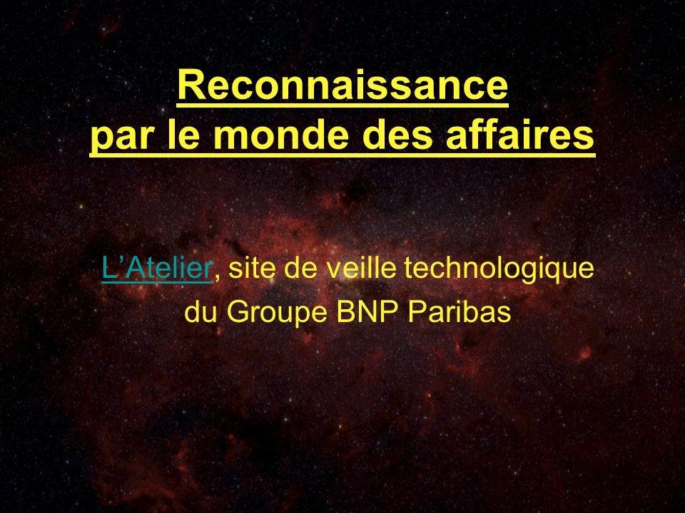 Reconnaissance par le monde des affaires LAtelierLAtelier, site de veille technologique du Groupe BNP Paribas