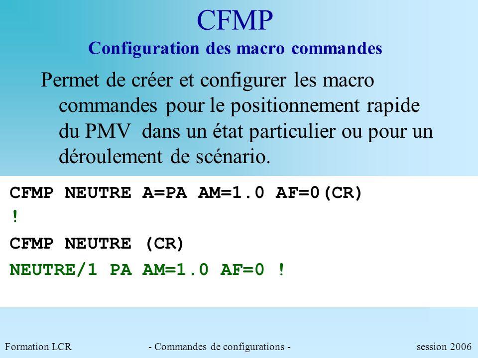 Formation LCR- Commandes de configurations - session 2006 CFF Configuration de la taille des fichiers Trace Définit le nombre doctets à affecter pour