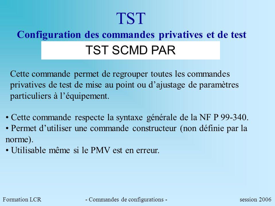 Formation LCR- Commandes de configurations - session 2006 ST AL Configuration des messages dalerte ST AL ACT=O REP=5 NEUT=5 PORT=2/75 PROT=N M1=ATZ//0