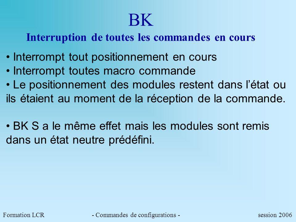 Le jeu de commandes dexploitation du PMV Formation LCR session 2006 BK DT INIT P TC E TRACE VIDE