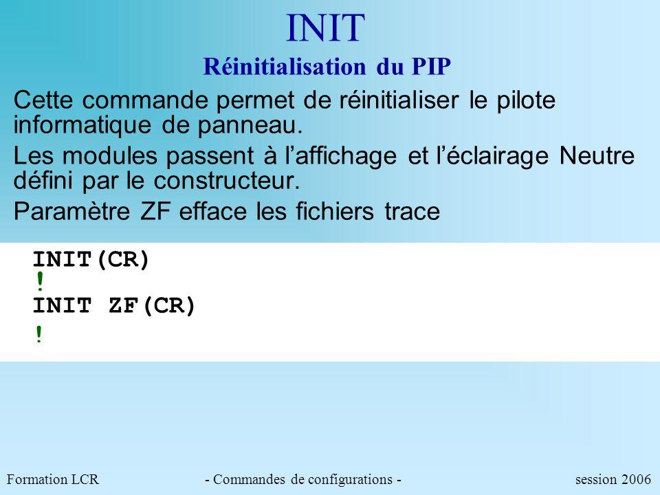 Formation LCR- Commandes de configurations - session 2006 DT 23/11/06 17:14:00(CR) DT 23/11/06 17:14:00! Attention : Cette heure sera celle affichée s
