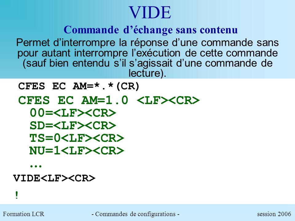 Formation LCR- Commandes de configurations - session 2006 TRACE Lecture des fichiers trace Lecture des 3 dernières lignes des traces de position TRACE