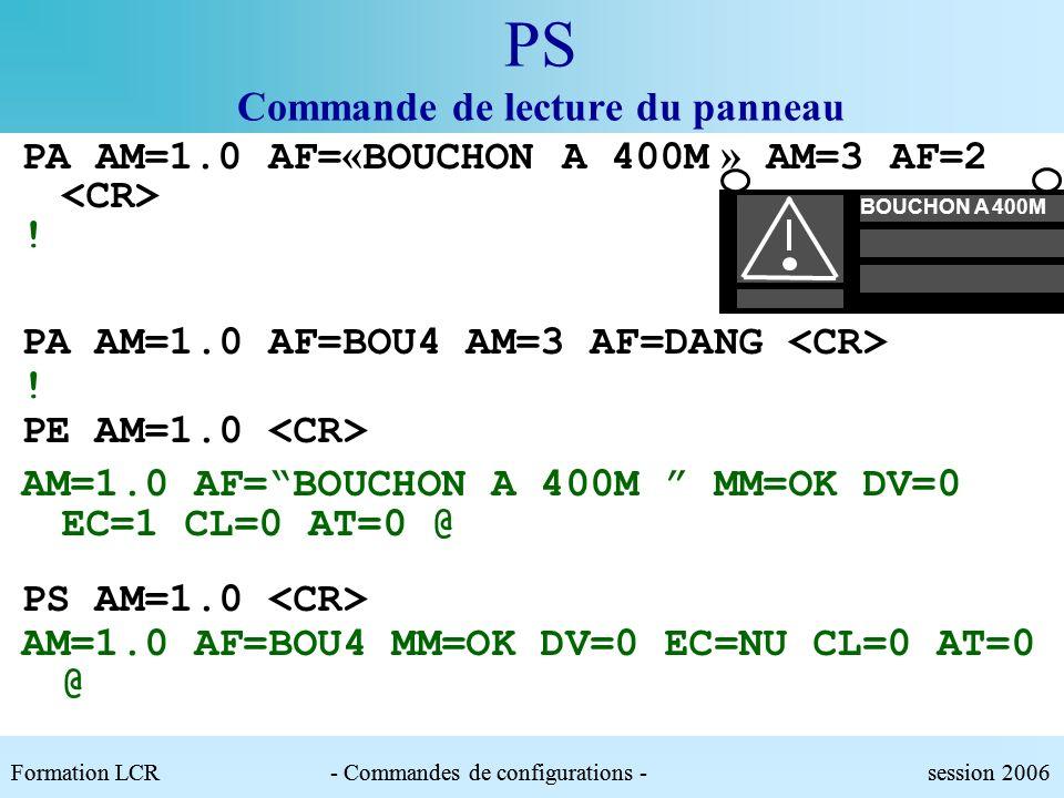 PS Commande de lecture du panneau Paramètres :.AM : Adresse du module.AF : Affichage texte|npc|vps. Forme val1/val2 pour lalternat..MM : Mouvement de/