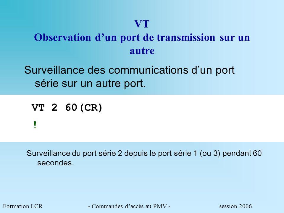 ST Status général du PMV Contient les renseignements généraux sur létat de léquipement Paramètres modifiables :.LOC : localisation de la station ( 14 caractères maximum).COD : code de la station (la codification est imposée pour la base nationale).NST : n° de certification STATUS ADR=LNS ALR=0 BTR=0 CKS=2AF4 COD=ILN59.S CTL=0 EDF=0 ER1=00 ER2=02 ERI=0 EVT=TRM:24/09/06 13:12:10 GAR=003 GAT=0 GEN=SES.Px0 INI=012 LOC=Le_Pré_Vert MOV=0 NST=0123 RST=222 TRM=0 VER=101 Paramètres non modifiables :.ADR : adresse de l équipement déduite du code.ALR : témoin dalerte acquittement requis.BTR : état de lénergie interne sur un élément : 0 ou am.CKS : checksum modules logiciel.CTL : prise de main extérieure sur un module : 0 ou am/LE (ou LL ou LI).EDF : état de l énergie : - 0 ou 1.ERx : erreurs sur les communications.ERI : erreur mineure ou majeure ou test : 0 ou fsgee/am/[v].EVT : date/heure du dernier événement survenu.GAR : compteur de chien de garde.GEN : génération de matériel.INI : compteur d initialisation.MOV : am du dernier module modifié par algorithme local.RST : compteur de reset.TRM : terminal connecté sur un port.VER : version logicielle