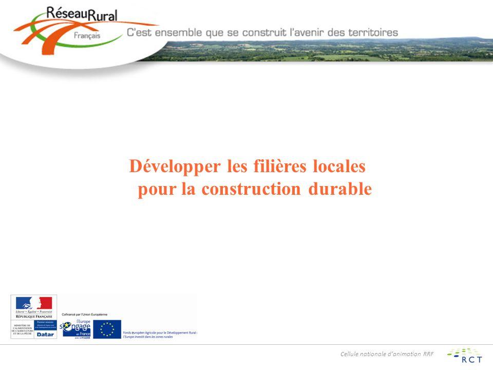 Cellule nationale danimation RRF Développer les filières locales pour la construction durable