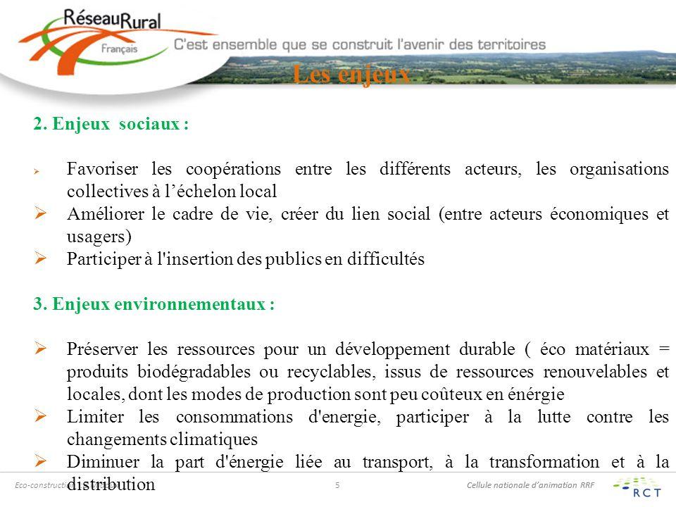 Cellule nationale danimation RRF Eco-construction :B.Midoux6 Les enjeux 4.