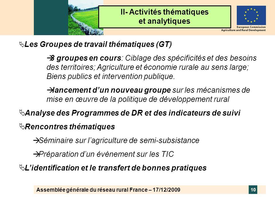 Assemblée générale du réseau rural France – 17/12/2009 10 II- Activités thématiques et analytiques Les Groupes de travail thématiques (GT) 3 groupes e