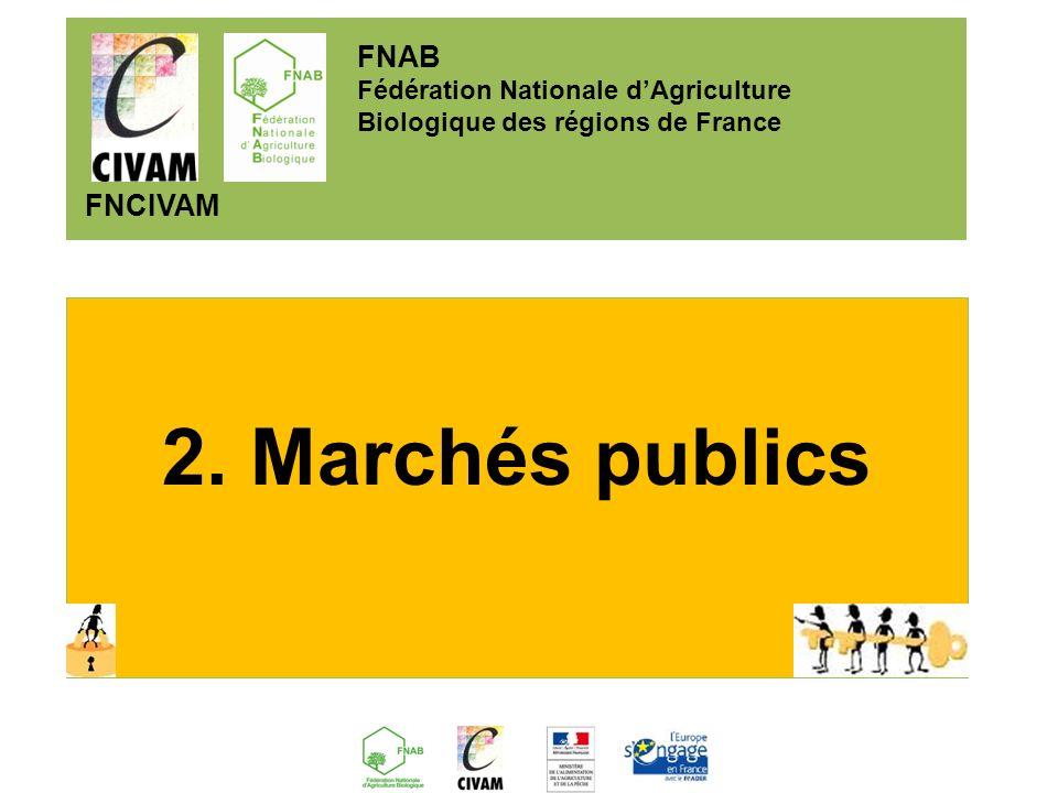 2. Marchés publics FNAB Fédération Nationale dAgriculture Biologique des régions de France FNCIVAM
