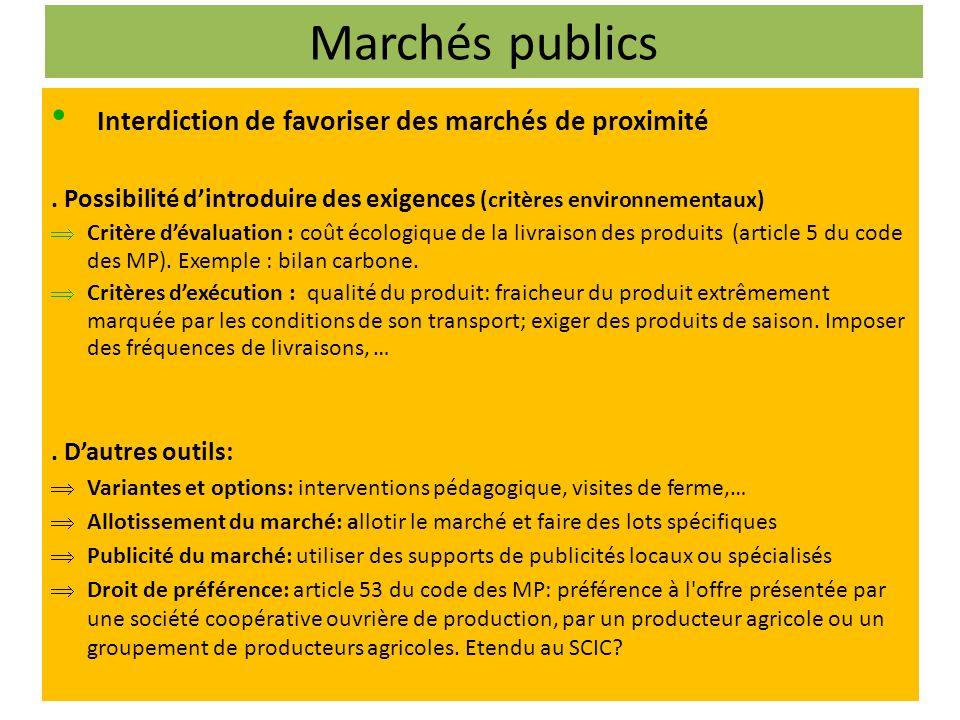 Marchés publics Interdiction de favoriser des marchés de proximité.