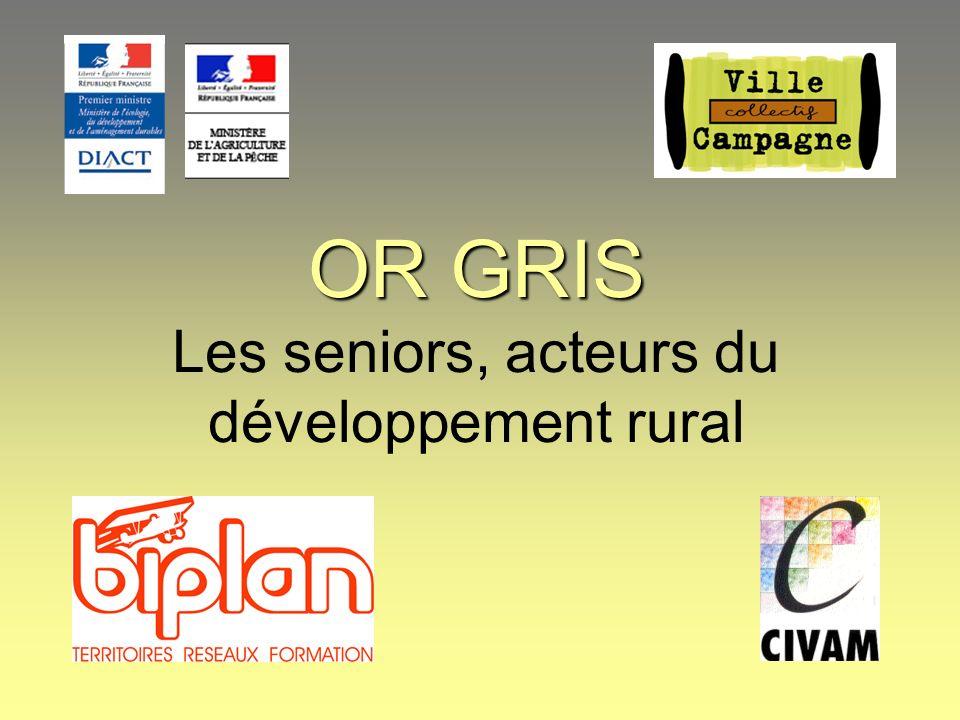OR GRIS OR GRIS Les seniors, acteurs du développement rural