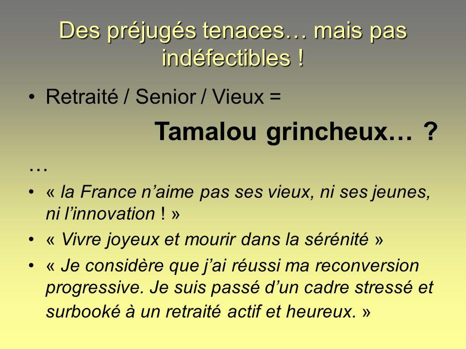 Retraité / Senior / Vieux = Tamalou grincheux… ? … « la France naime pas ses vieux, ni ses jeunes, ni linnovation ! » « Vivre joyeux et mourir dans la