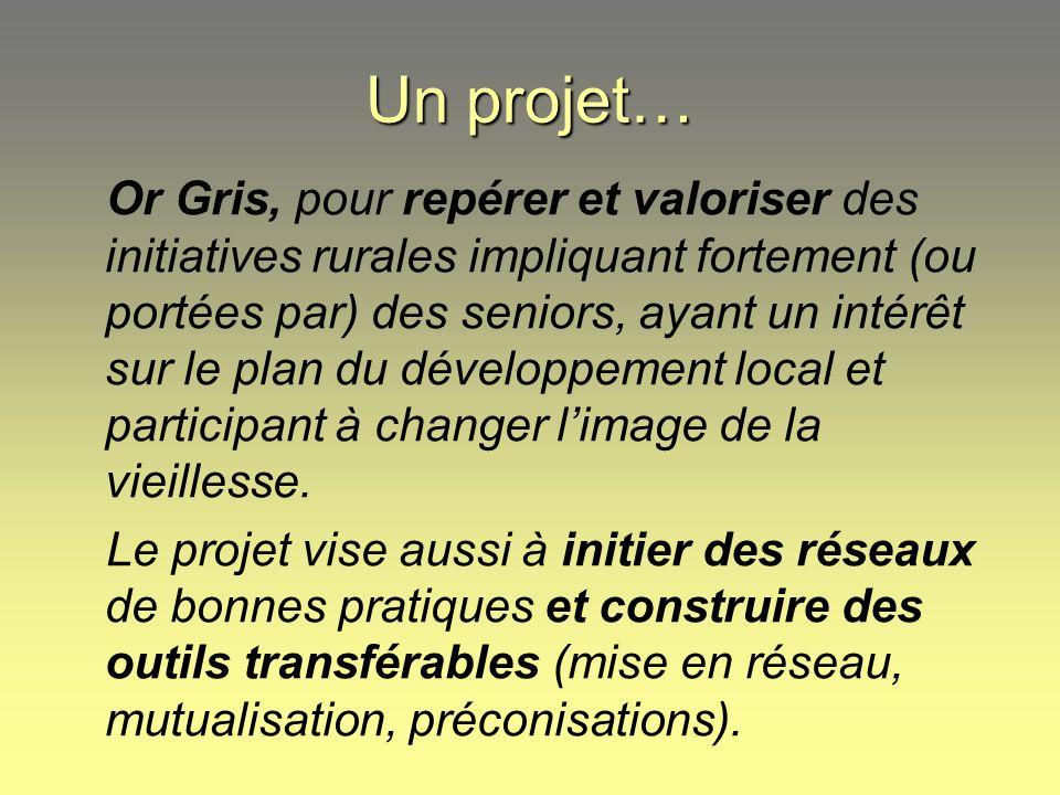 Un projet… Or Gris, pour repérer et valoriser des initiatives rurales impliquant fortement (ou portées par) des seniors, ayant un intérêt sur le plan