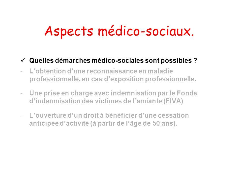 Aspects médico-sociaux. Quelles démarches médico-sociales sont possibles ? -Lobtention dune reconnaissance en maladie professionnelle, en cas dexposit