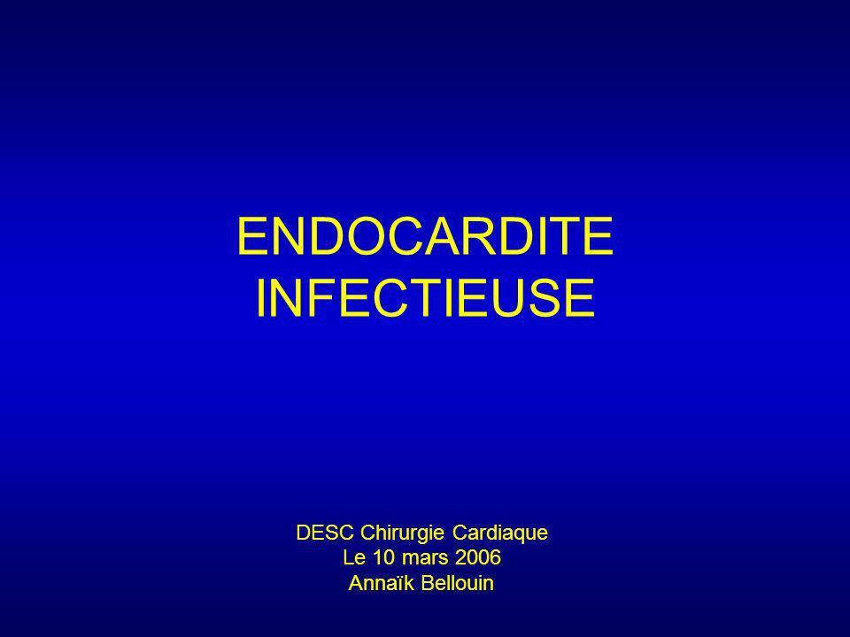 DEFINITIONS Infection microbiologique endovasculaire des structures intra-cardiaques.