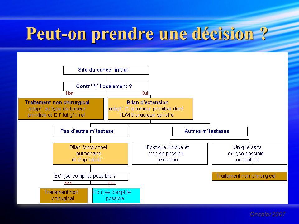 Oncolor 2007 Peut-on prendre une décision ?