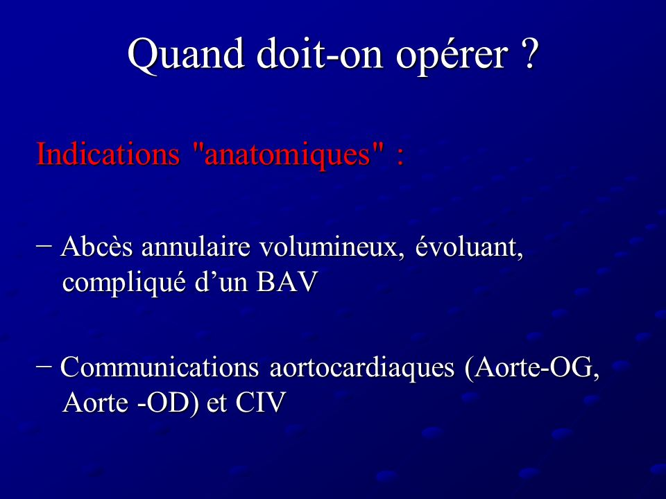 Quand doit-on opérer ? Indications