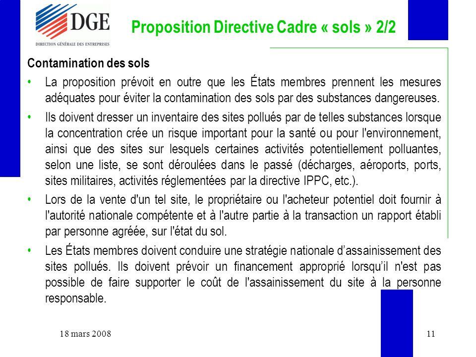 Proposition Directive Cadre « sols » 2/2 Contamination des sols La proposition prévoit en outre que les États membres prennent les mesures adéquates pour éviter la contamination des sols par des substances dangereuses.