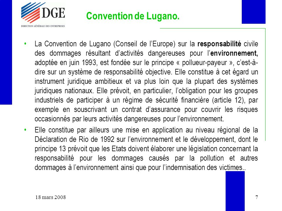 Convention de Lugano. La Convention de Lugano (Conseil de lEurope) sur la responsabilité civile des dommages résultant dactivités dangereuses pour l e