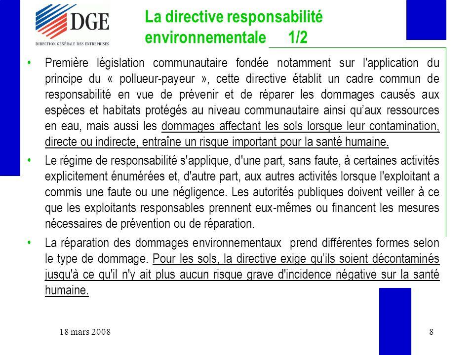 La directive responsabilité environnementale 1/2 Première législation communautaire fondée notamment sur l'application du principe du « pollueur-payeu