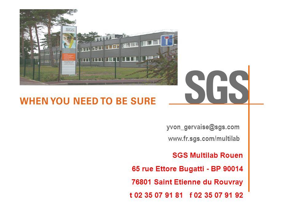 © SGS Multilab Rouen, Intersol 2007 SGS Multilab Rouen 65 rue Ettore Bugatti - BP 90014 76801 Saint Etienne du Rouvray t 02 35 07 91 81 f 02 35 07 91