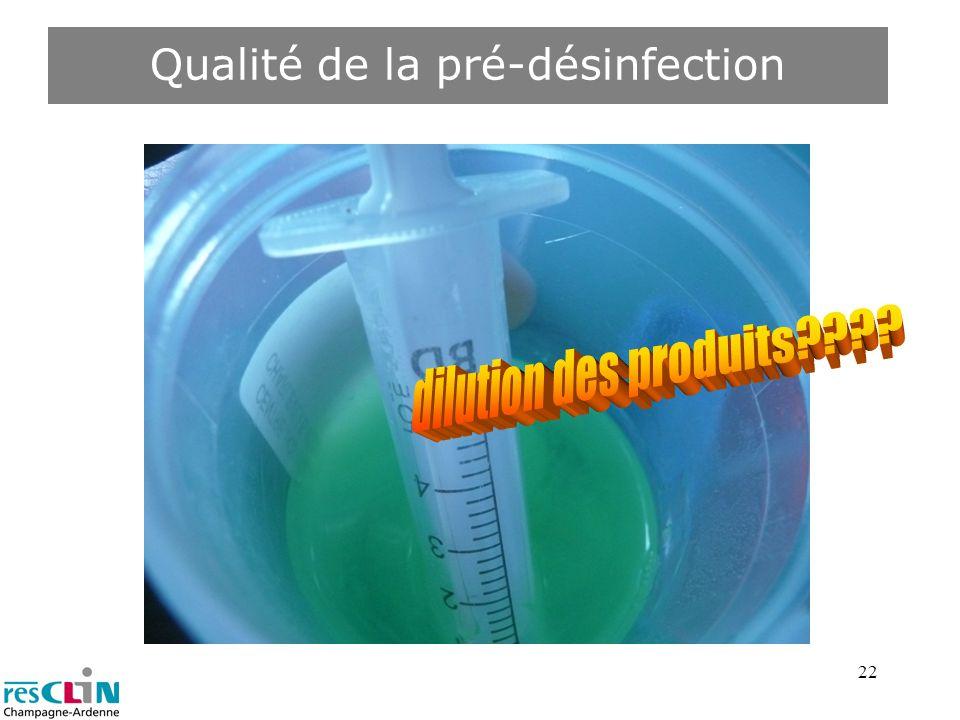 22 Qualité de la pré-désinfection