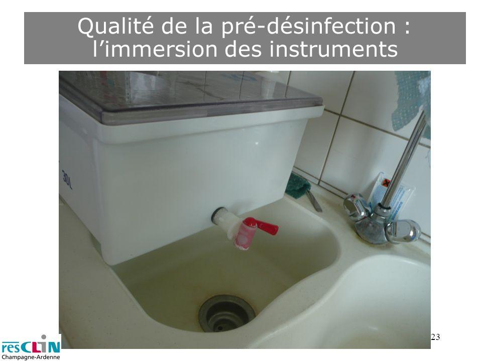 23 Qualité de la pré-désinfection : limmersion des instruments
