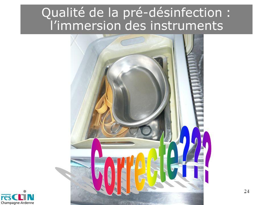 24 Qualité de la pré-désinfection : limmersion des instruments
