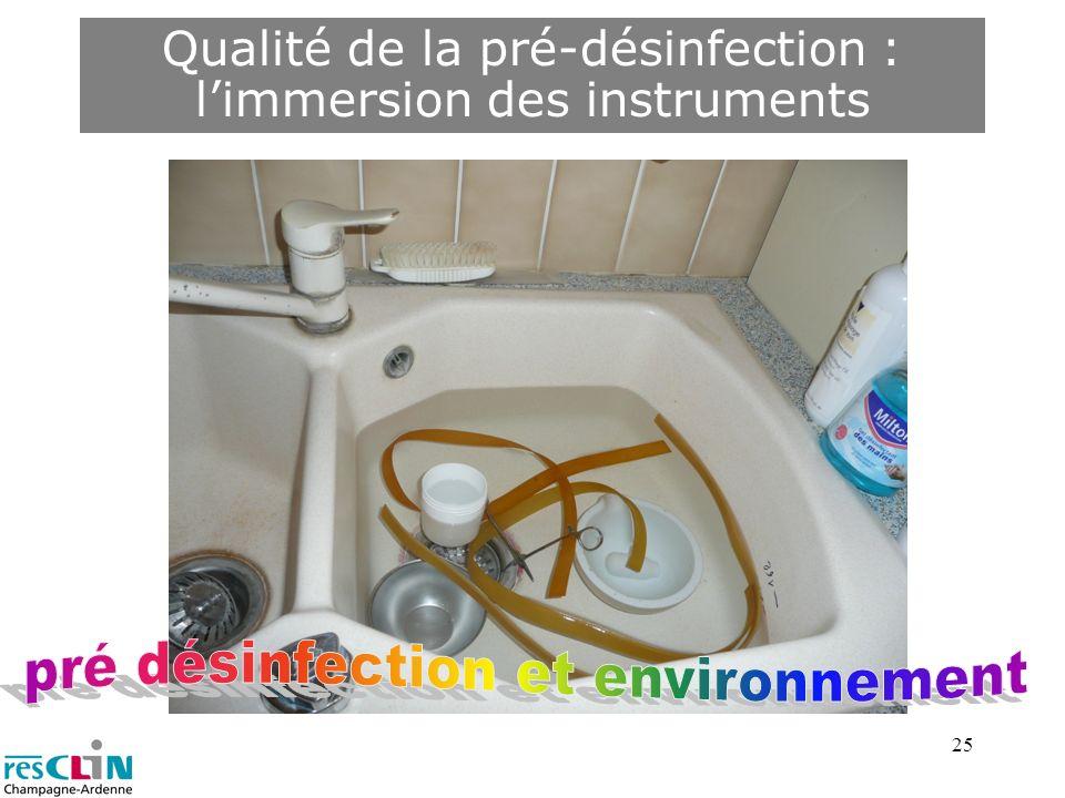 25 Qualité de la pré-désinfection : limmersion des instruments