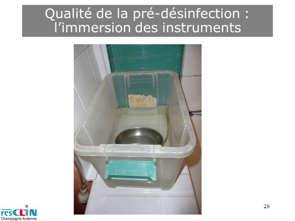 26 Qualité de la pré-désinfection : limmersion des instruments