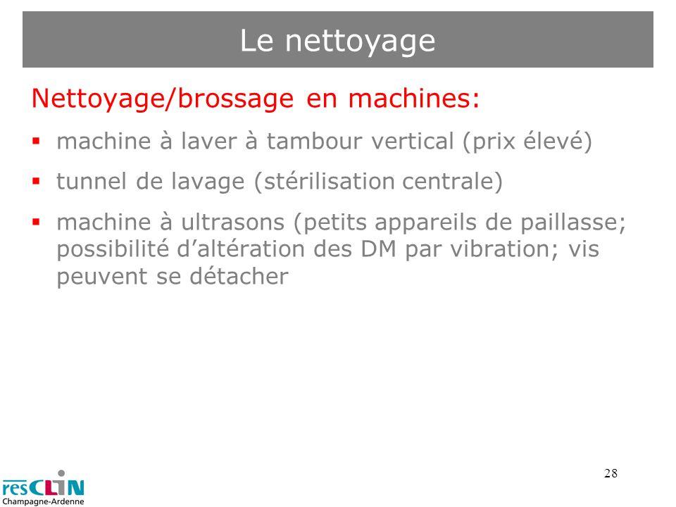 28 Nettoyage/brossage en machines: machine à laver à tambour vertical (prix élevé) tunnel de lavage (stérilisation centrale) machine à ultrasons (peti