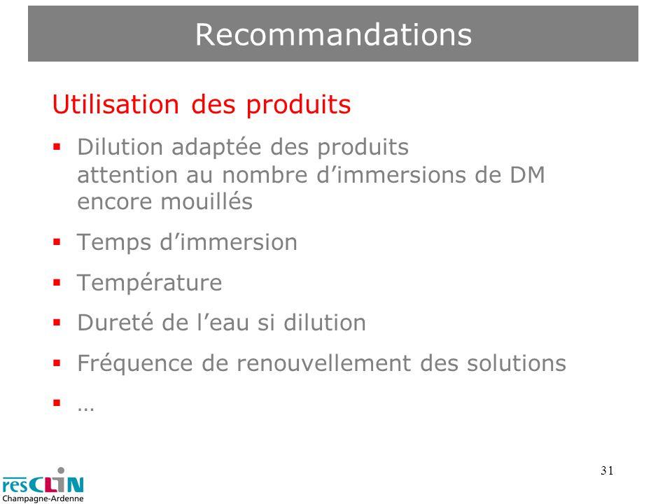 31 Recommandations Utilisation des produits Dilution adaptée des produits attention au nombre dimmersions de DM encore mouillés Temps dimmersion Tempé