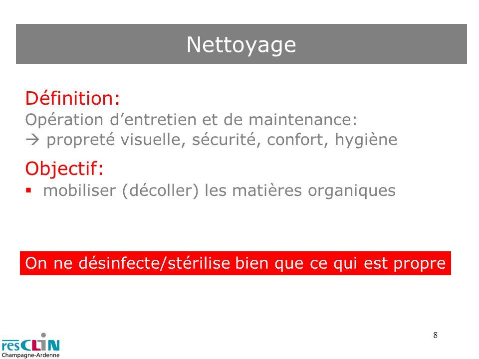 9 Objectif: éliminer les matières organiques éliminer les traces de détergents éviter les interactions chimiques entre les produits Rinçage On ne désinfecte/stérilise bien que ce qui est propre
