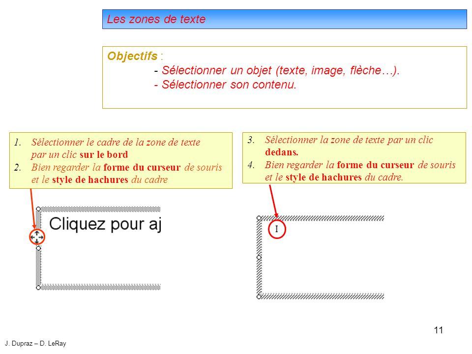 11 Les zones de texte Objectifs : - Sélectionner un objet (texte, image, flèche…).