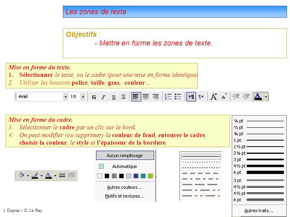 12 Les zones de texte Objectifs : - Mettre en forme les zones de texte.