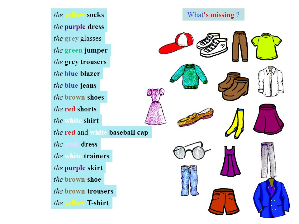 28 What s missing the yellow socks the purple dress the green jumper the grey trousers the blue blazer the blue jeans the brown shoes the red shorts the white shirt the red and white baseball cap the pink dress the white trainers the purple skirt the brown shoe the brown trousers the yellow T-shirt the grey glasses