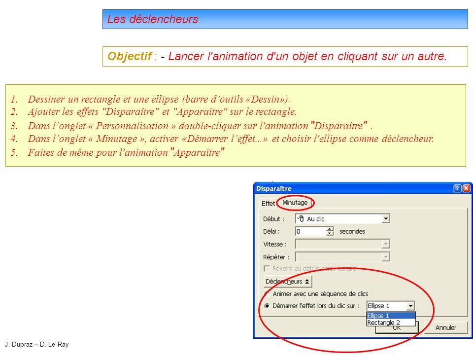 49 Les déclencheurs Objectif : - Lancer l animation d un objet en cliquant sur un autre.