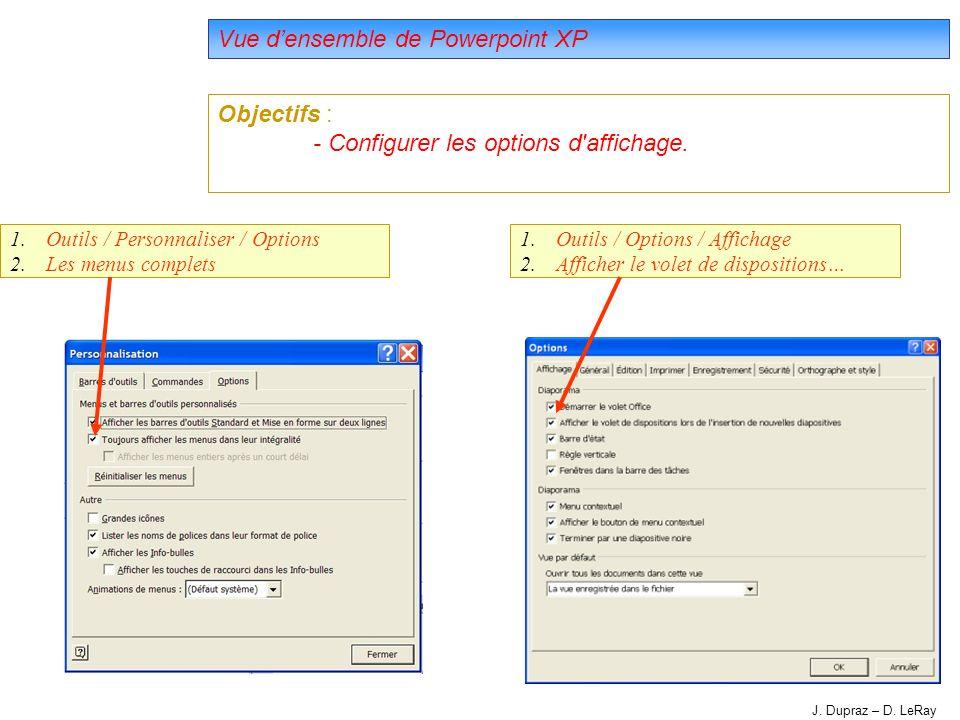6 Vue densemble de Powerpoint XP Objectifs : - Configurer les options d affichage.