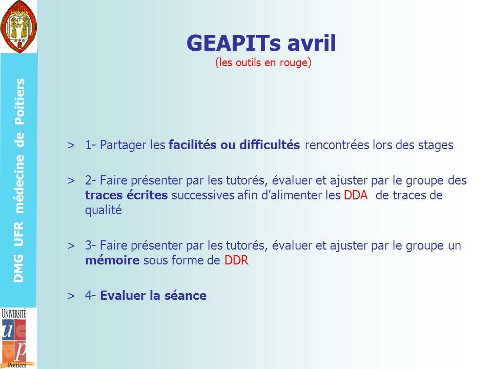 DMG UFR médecine de Poitiers GEAPITs avril (les outils en rouge) >1- Partager les facilités ou difficultés rencontrées lors des stages >2- Faire prése