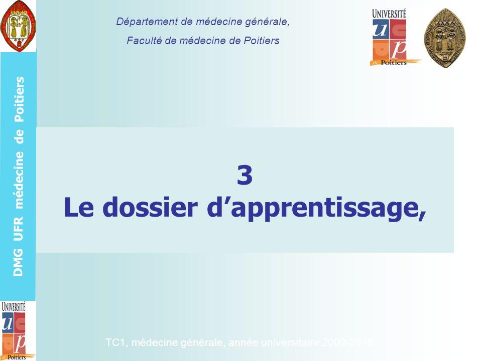 DMG UFR médecine de Poitiers 3 Le dossier dapprentissage, Département de médecine générale, Faculté de médecine de Poitiers TC1, médecine générale, an
