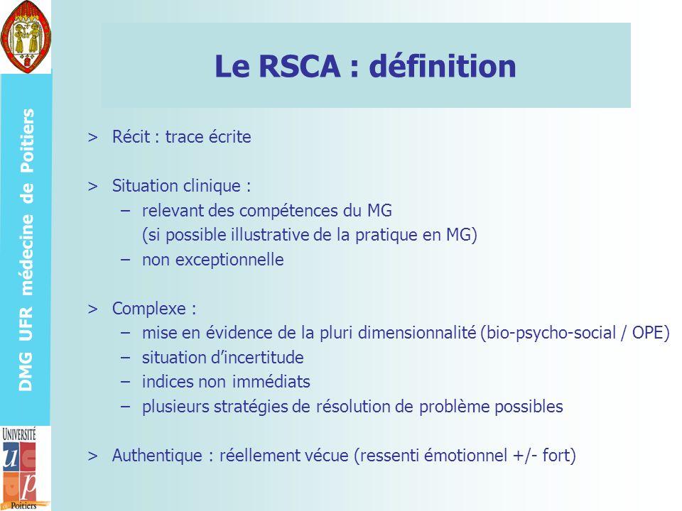 DMG UFR médecine de Poitiers Le RSCA : définition >Récit : trace écrite >Situation clinique : –relevant des compétences du MG (si possible illustrativ