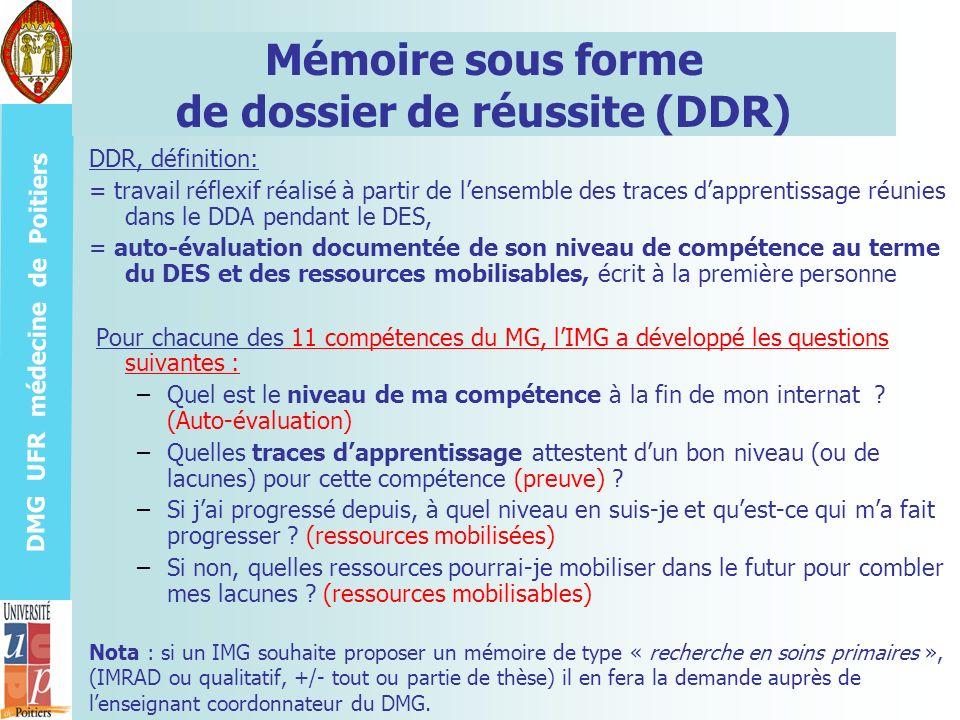 DMG UFR médecine de Poitiers Mémoire sous forme de dossier de réussite (DDR) DDR, définition: = travail réflexif réalisé à partir de lensemble des tra