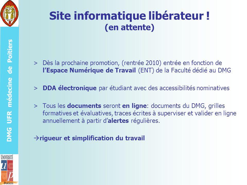 DMG UFR médecine de Poitiers Site informatique libérateur ! (en attente) >Dès la prochaine promotion, (rentrée 2010) entrée en fonction de lEspace Num
