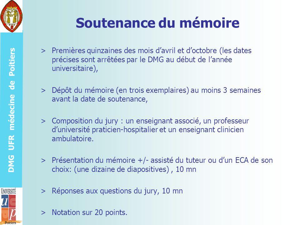 DMG UFR médecine de Poitiers Soutenance du mémoire >Premières quinzaines des mois davril et doctobre (les dates précises sont arrêtées par le DMG au d