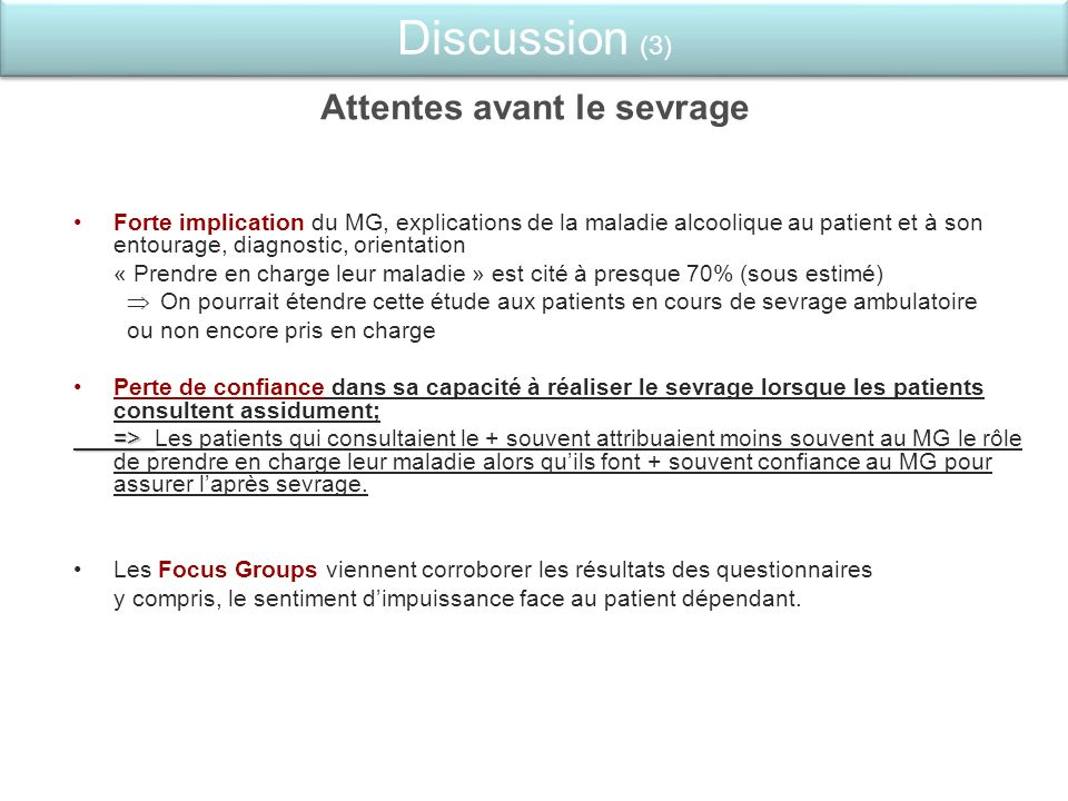 Attentes avant le sevrage Forte implication du MG, explications de la maladie alcoolique au patient et à son entourage, diagnostic, orientation « Pren