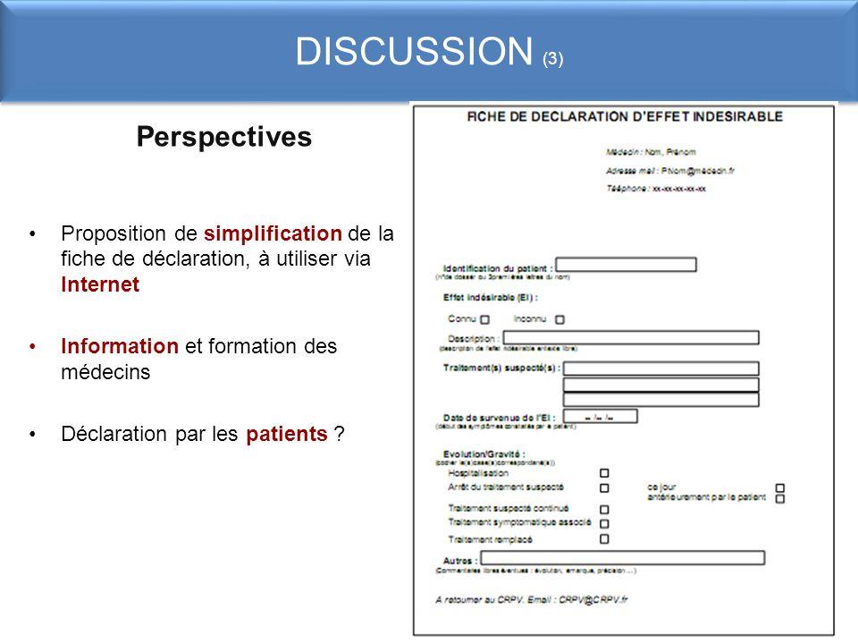 DISCUSSION (3) Perspectives Proposition de simplification de la fiche de déclaration, à utiliser via Internet Information et formation des médecins Dé
